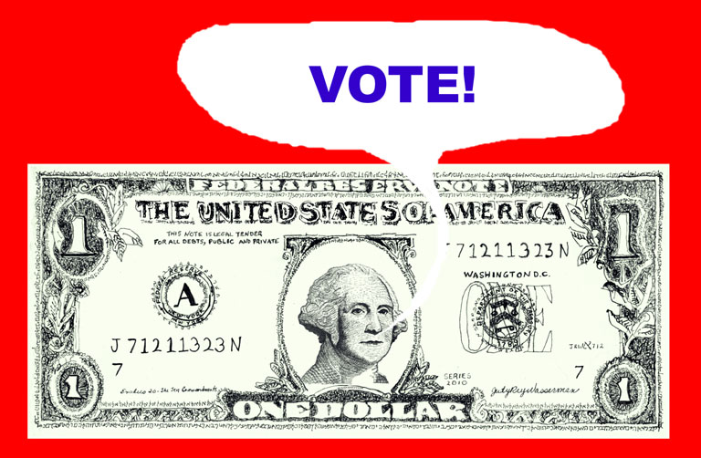 "Dollar Bill Washington says: ""VOTE"" by Judy Rey Wasserman"